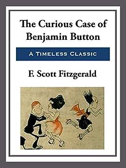 The Curious Case of Benjamin Button (English Edition) von [Fitzgerald,  F. Scott]