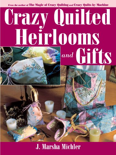 Crazy Quilted Heirlooms & Gifts