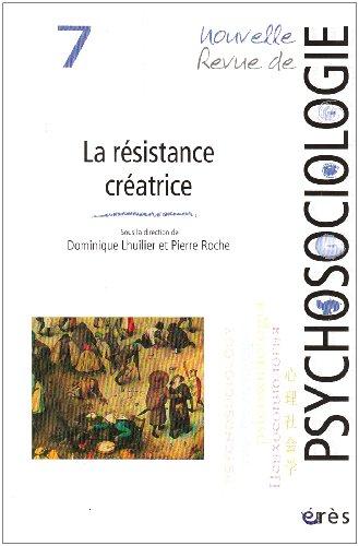 Nouvelle revue de psychosociologie, N° 7, Printemps 2009 : La résistance et le vivant
