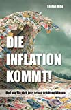 Die Inflation kommt: Und wie Sie sich jetzt schon schützen können