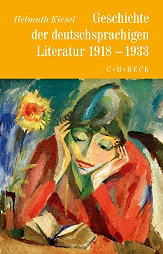 Geschichte der deutschen Literatur von den Anfängen bis zur Gegenwart: Geschichte der deutschen Literatur  Bd. 10: Geschichte der deutschsprachigen Literatur 1918 bis 1933