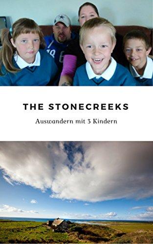 The Stonecreeks - Auswandern mit 3 Kindern
