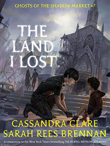 The Land I Lost (Ghosts of the Shadow Market Book 7) (English Edition