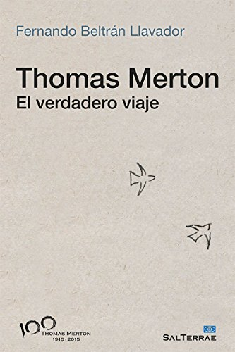 THOMAS MERTON. El verdadero viaje (Servidores y Testigos n 150)