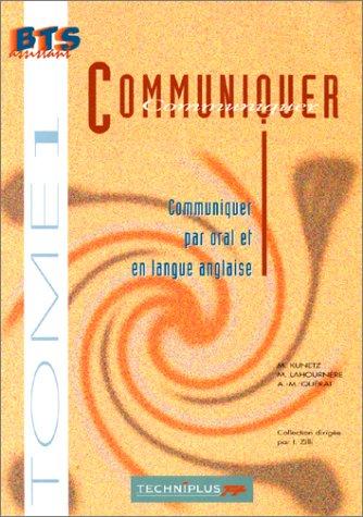 COMMUNIQUER BTS ASSISTANT. Communiquer par oral et en langue anglaise par M Kunetz, M Lahournere, A-M Querat