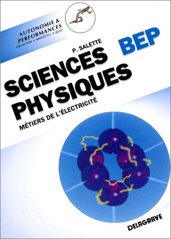 Sciences physiques BEP. Métiers de l'électricité