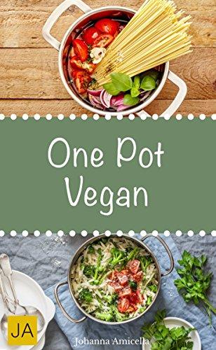 One Pot Vegan - Leckere und einfach vegane Gerichte aus einem Topf