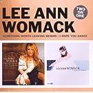 LEE ANN WOMACK / SOMETHING WORTH LEAVING