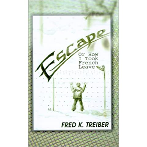 Escape: Or How I Took French Leave by Fred K. Treiber (1-Aug-2001) Paperback - 2001 Escape