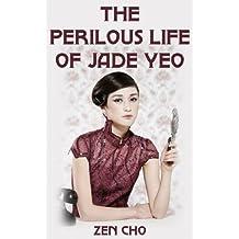 The Perilous Life of Jade Yeo