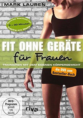 Fit ohne Geräte für Frauen - Trainieren mit dem eigenen Körpergewicht (Ganzkörpertraining)