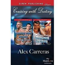 Cruising with Destiny [Cruising with Destiny: Cruising Into Destiny: Commitment Ceremony] (Siren Publishing Classic Manlove) by Alex Carreras (2014-02-25)