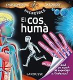 El cos hum?? (Enciclop??dia Incre??ble Larousse) by Valerie Videau (2011-06-30) - Valerie Videau