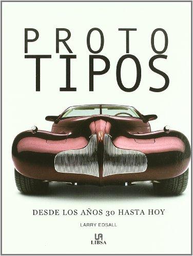 Prototipos - coches desde los años 30 hasta hoy