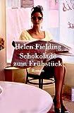 'Schokolade zum Frühstück: Das Tagebuch der Bridget Jones   -  Roman' von Helen Fielding