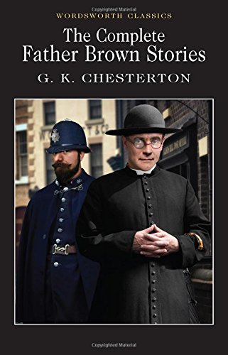 The Complete Father Brown Stories: Collected Stories (Wordsworth Classics) por G. K. Chesterton