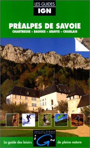Préalpes de Savoie. Chartreuse - Bauges - Aravis - Chablais