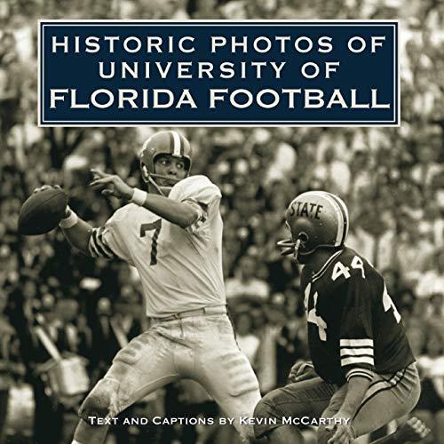 Historic Photos of University of Florida Football (English Edition) por Kevin McCarthy