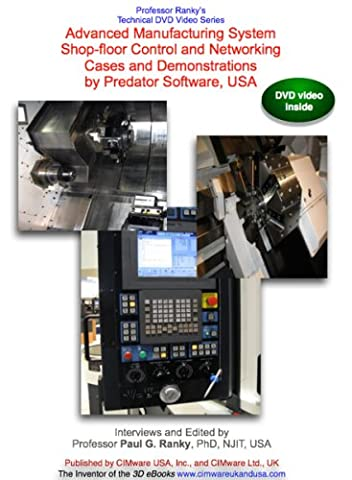 Advanced Manufacturing System Shop-floor Control and Networking Cases and Demonstrations by Predator Software,