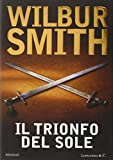 Il Trionfo del sole /Wilbur Smith