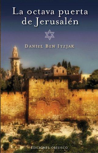 La octava puerta de Jerusalen (CABALA Y JUDAISMO) por DANIEL BEN ITZJAK