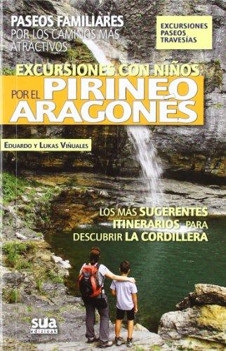 Excursiones con niños por el Pirineos Aragonés: Paseos familiares por los caminos más atractivos (A tiro de piedra) por Eduardo Viñuales Cobos