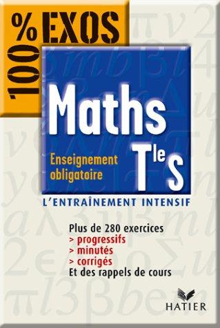 100% Exos : Maths, terminale S, tome 1 - Enseignement obligatoire