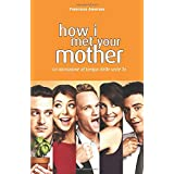 HOW I MET YOUR MOTHER: La narrazione al tempo delle serie tv