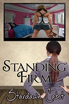 Standing Firm (Morgan and Dakota Book 1) (English Edition) von [Cabot, Stardawn]