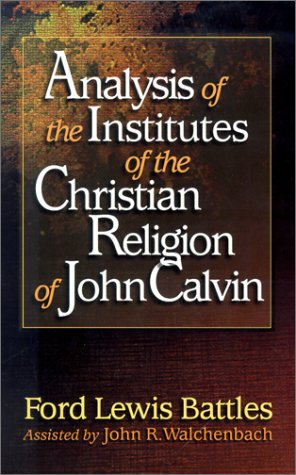 analysis-of-the-institutes-of-the-christian-religion-of-john-calvin