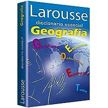 Larousse diccionario esencial Geografia / Larousse Essential Geography Dictionary