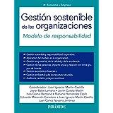 Gestión Sostenible De Las Organizaciones. Modelo De Responsabilidad (Economía Y Empresa)