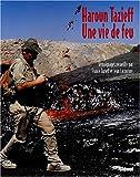 Haroun Tazieff, une vie de feu
