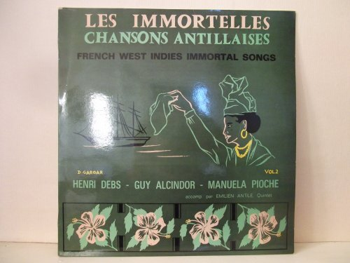 les-immortelles-chansons-antillaises-french-west-indies-immortal-songs