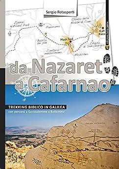 Da Nazaret a Cafarnao di [Rotasperti, Sergio]