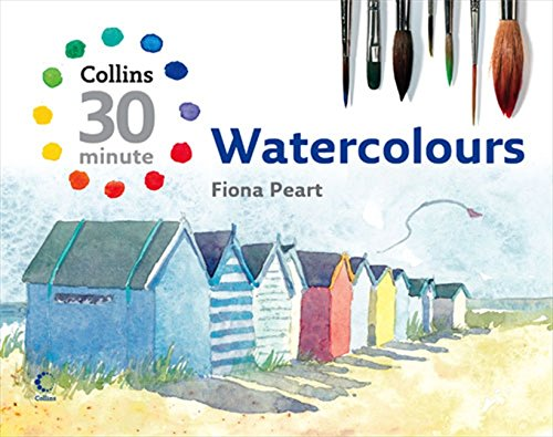 Watercolours (Collins 30-Minute Painting) (Collins 30-Minute Painting Series) por Fiona Peart