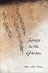 Songs in the Garden: Poetry and Gardens in Ancient Japan by Marc Peter Keane (2012-05-10)
