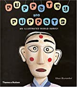 Puppetry and Puppets: An Illustrated World Survey