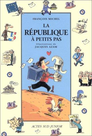La République à petits pas par François Michel