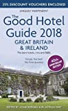 The Good Hotel Guide 2018 Great Britain and Ireland: The Best Hotels, Inns and B&Bs