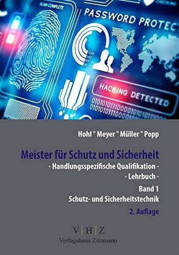 Meister für Schutz und Sicherheit - Handlungsspezifische Qualifikation: Band 1 Schutz und Sicherheitstechnik (Meister für Schutz und Sicherheit - Handlungsspezifische Qualifikationen)