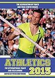 Athletics 2015: The International Track & Field Annual