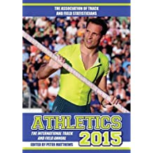 Athletics 2015: The International Track & Field Annual