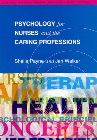 Psychology for Nurses and the Caring Professions (Social Science for Nurses & the Caring Professions)