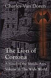 The Lion of Cortona: Volume II: The Wide World: Volume 2