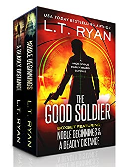 The Good Soldier: Jack Noble Early Years Bundle (Noble Beginnings & A Deadly Distance) by [Ryan, L.T.]