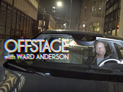 Offstage with Ward Anderson