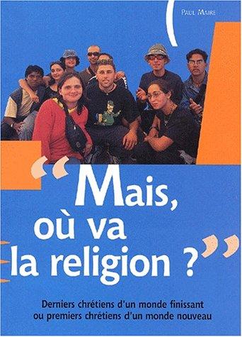 Mais, où va la religion ?