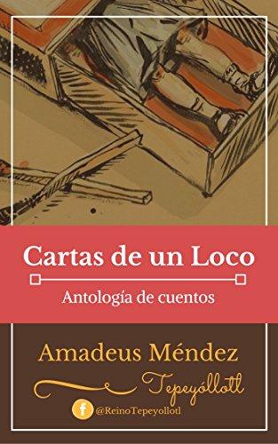 Cartas de un Loco. Antología de cuentos.