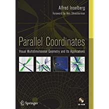 Parallel Coordinates: Visual Multidimensional Geometry and Its Applications